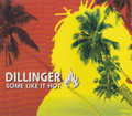 Dillinger : Some Like It Hot CD