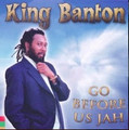 King Banton : Go Before Us Jah CD