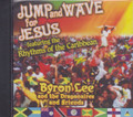 Byron Lee & The Dragonaires : Jump And Wave For Jesus CD