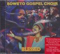 Soweto Gospel Choir : Blessed CD