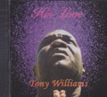 Tony Williams : His Love CD