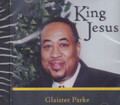Glaister Parke : King Jesus CD