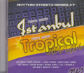 Istanbul And Tropical : Various Artist - Rhythm Streetz Series #7 CD