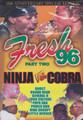 Fresh 96 Part Two : Ninja Vs Cobra DVD