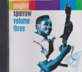 Mighty Sparrow : Volume Three CD