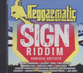 Reggaematic Music - Sign Riddim : Various Artist CD (Full Length Album)