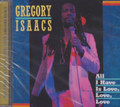 Gregory Isaacs : All I Have Is Love, Love, Love CD