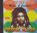 Prince Allah : Man Of My Word (Roots & Culture) CD