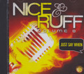 Nice & Ruff Volume 8 - Just Say When : Various Artist CD