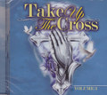 Take Up The Cross Volume 3 : Various Artist CD