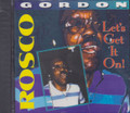 Rosco Gordon : Let's Get It On CD
