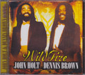 John Holt & Dennis Brown...Wild Fire CD