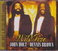 John Holt & Dennis Brown...Wild Fire CD