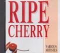 Ripe Cherry : Various Artist CD