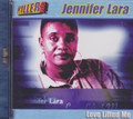 Jennifer Lara : Love Lifted Me CD