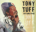 Tony Tuff : Say Something CD
