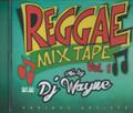 Reggae Mix Tape Vol.1 Mixed By DJ Wayne : Various Artist CD