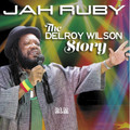 Jah Ruby : The Delroy Wilson Story 2CD