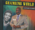 Clifford Clarke : Changing World CD