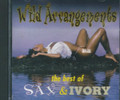 Sax & Ivory - Wild Arrangements : The Best Of CD