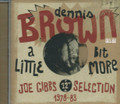 "Dennis Brown : A Little Bit More - Joe Gibbs 12"" Selection (1978 - 83) CD"