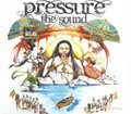 Pressure : The Sound CD