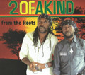 2 Of A Kind : From The Roots CD