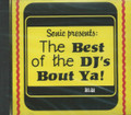 Sonic Presents - The Best Of The DJ's Bout Ya  : Various Artist CD