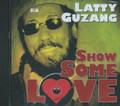 Latty Guzang : Show Some Love CD