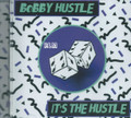 Bobby Hustle : It's The Hustle CD