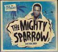 The Mighty Sparrow...Doctor Bird 2CD/DVD