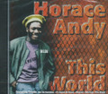 Horace Andy : This World CD
