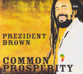 President Brown : Common Prosperity CD