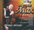 Dennis Brown : Reggae Max CD