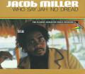 Jacob Miller : Who Say Jah No Dread CD