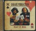 Israel Vibration : Play It Real CD
