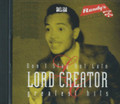 Lord Creator : Don't Stay Out Late - Greatest Hits CD