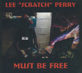 "Lee ""Scratch"" Perry : Must Be Free CD"