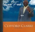 Clifford Clarke : Fresh Fresh CD