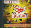 Ketch Di Riddim - Get A Beaten : Various Artist CD