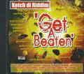Ketch Di Riddim - Get A Beaten : Various Artist CD