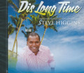 Steve Higgins : Dis Long Time CD