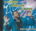 Hopeton Lewis : Lay Your Hands On Me Jesus CD