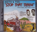 Keith & Tex...Stop That Train CD