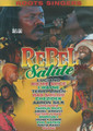 REBEL Salute - 2005 : DVD (Roots Singers)