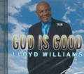 Lloyd Williams : God Is Good CD