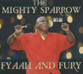 Mighty Sparrow : Fyah And Fury CD