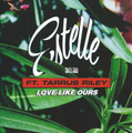 Estelle Ft. Tarrus Riley : Love Like Ours 7""