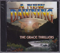 The grace Thrillers...A New Dawning CD