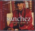 Sanchez...Love You More CD